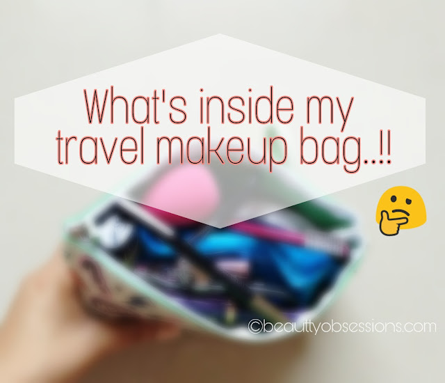What I Carry in my Travel Makeup Bag..!!