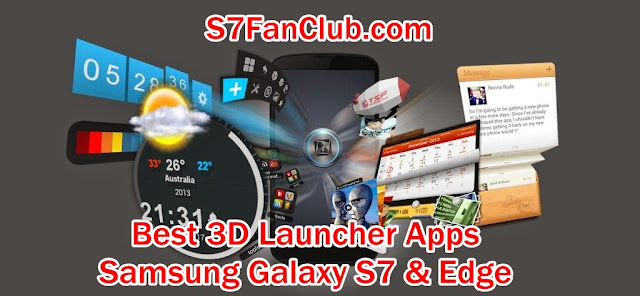 Top 10 Best Galaxy S7 3D Launcher Apps Download
