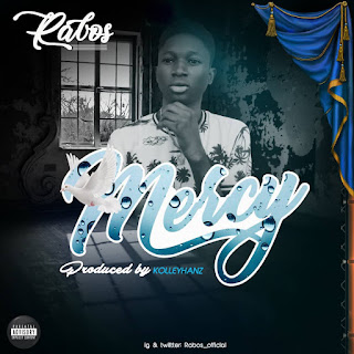Hit Music || Download Rabos – Mercy Freestyle (Prod. Kolleyhanz)