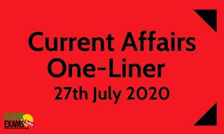 Current Affairs One-Liner: 27th July 2020