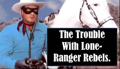 http://bradwindlan.blogspot.com/2016/06/the-trouble-with-lone-ranger-rebels.html