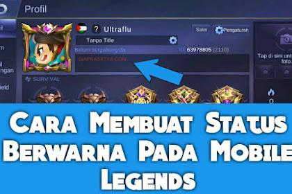 Cara Membuat Status Berwarna di Mobile Legends