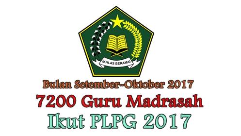 Daftar 7500 Guru Madrasah Akan Ikut PLPG 2017 Bulan September-Oktober 2017