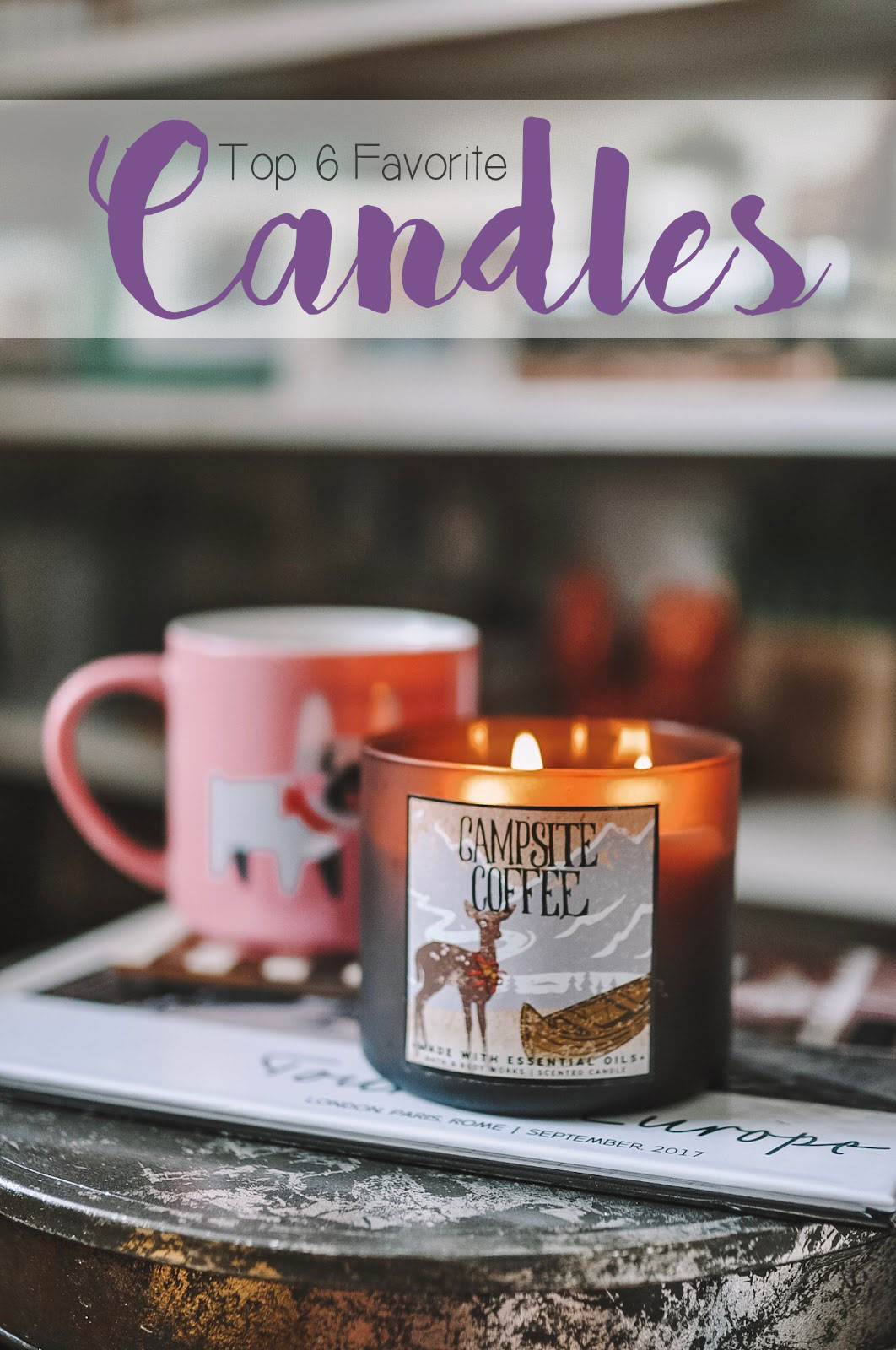 Oklahoma City Blogger Amanda Martin of Amanda's OK share her top six favorite candles