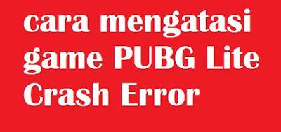 Game meruapakah sebuah permaian yang bisa memicu adrenaline saat memainkan game cara mengatasi game PUBG Lite Crash Error Tidak bisa dijalankan saat Bermain