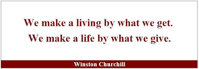 "Winston Churchill Leadership Quotes: ""We make a living by what we get. We make a life by what we give."" - Winston Churchill"