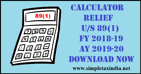 89(1) RELIEF CALCULATOR FOR FINANCIAL YEAR 2018-19 | SIMPLE