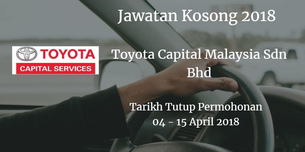 Jawatan Kosong Toyota Capital Malaysia Sdn Bhd 04 - 15 April 2018