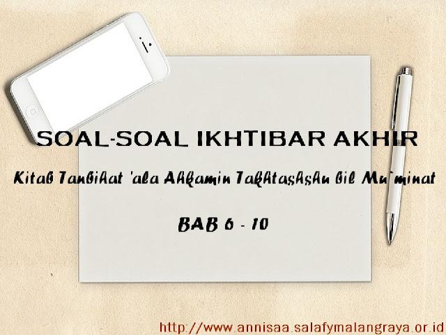 SOAL-SOAL IKHTIBAR AKHIR DARI KITAB TANBIHAT BAB 6 - 10