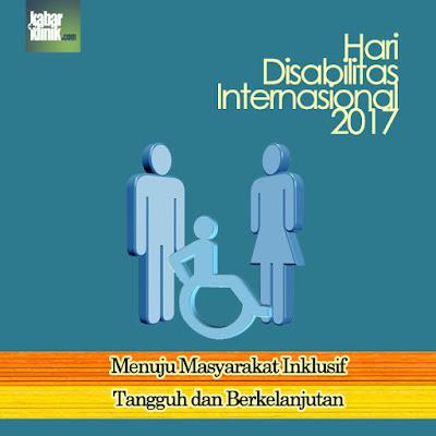 Peringatan Hari Disabilitas Internasional 2017 Menuju Masyarakat Inklusif, tangguh dan berkelanjutan