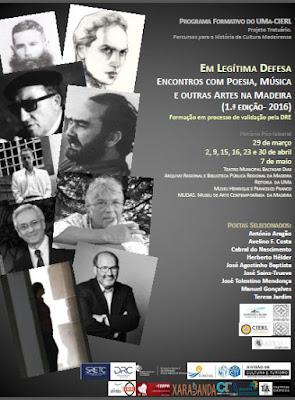http://www.bprmadeira.org/site/index.php/noticias/4411-em-legitima-defesa-encontros-com-poesia-musica-e-outras-artes-na-madeirauma-cierl