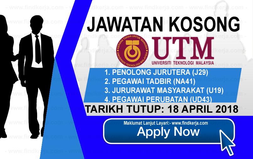 Jawatan Kerja Kosong UTM - Universiti Teknologi Malaysia logo www.findkerja.com april 2018