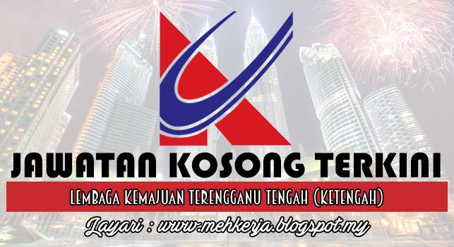 awatan Kosong Terkini 2016 di Lembaga Kemajuan Terengganu Tengah (KETENGAH)