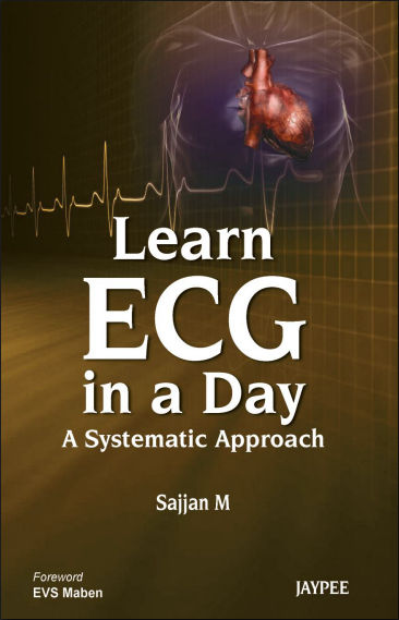 Learn ECG in a Day- A Systematic Approach [PDF] Sajjan, M