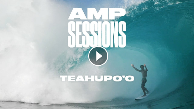 Teahupo o Pumps for Fearless Groms and Seasoned Locals May 2020 Amp Sessions