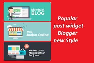 popular post widget new stylish 2018 sendiri untuk pemula fitur badah