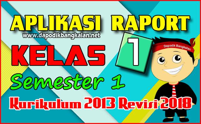 Aplikasi Rapor SD Kelas 1 Semester 1 Kurikulum 2013 Revisi 2018