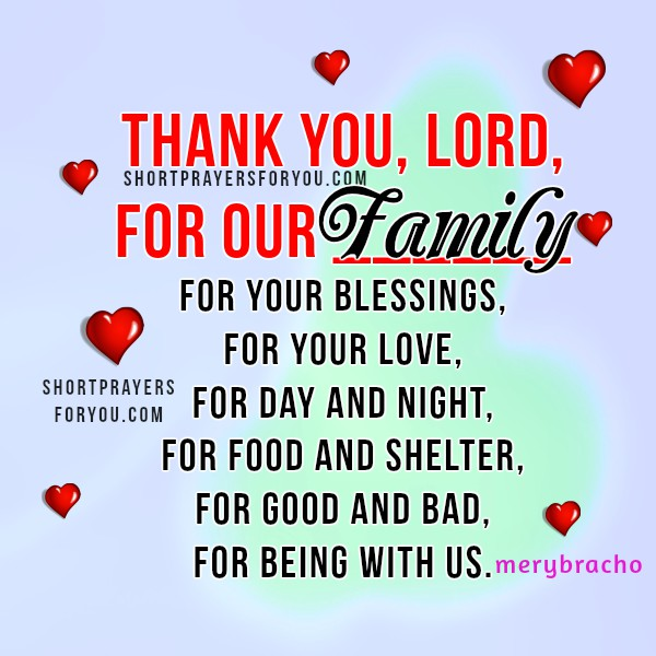 Short Prayer for my Family: Thank you, Lord, christian image and prayer of gratitude, thanksgiving to the Lord, christian religious quotes by Mery Bracho