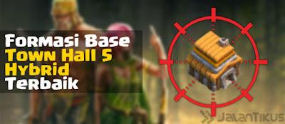 Kumpulan Formasi Base Town Hall 5 Hybrid Clash of Clans Terbaik