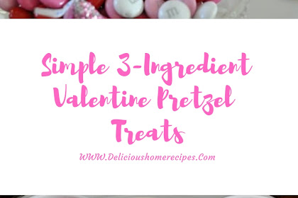 Simple 3-Ingredient Valentine Pretzel Treats #valentine #pretzel