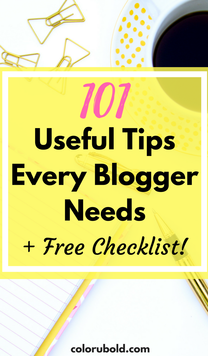 Useful blogging tips for every type of blog plus checklist.