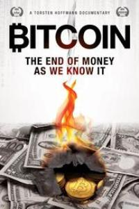 Watch Bitcoin: The End of Money as We Know It Online Free in HD