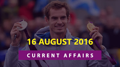 Current Affairs 16 August 2016