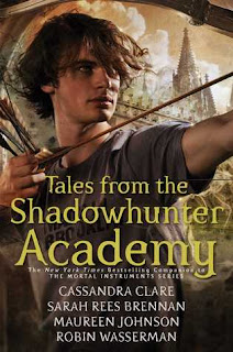 Tales from the Shadowhunter Academy by Cassandra Clare, Sarah Rees Brennan, Maureen Johnson and Robin Wasserman