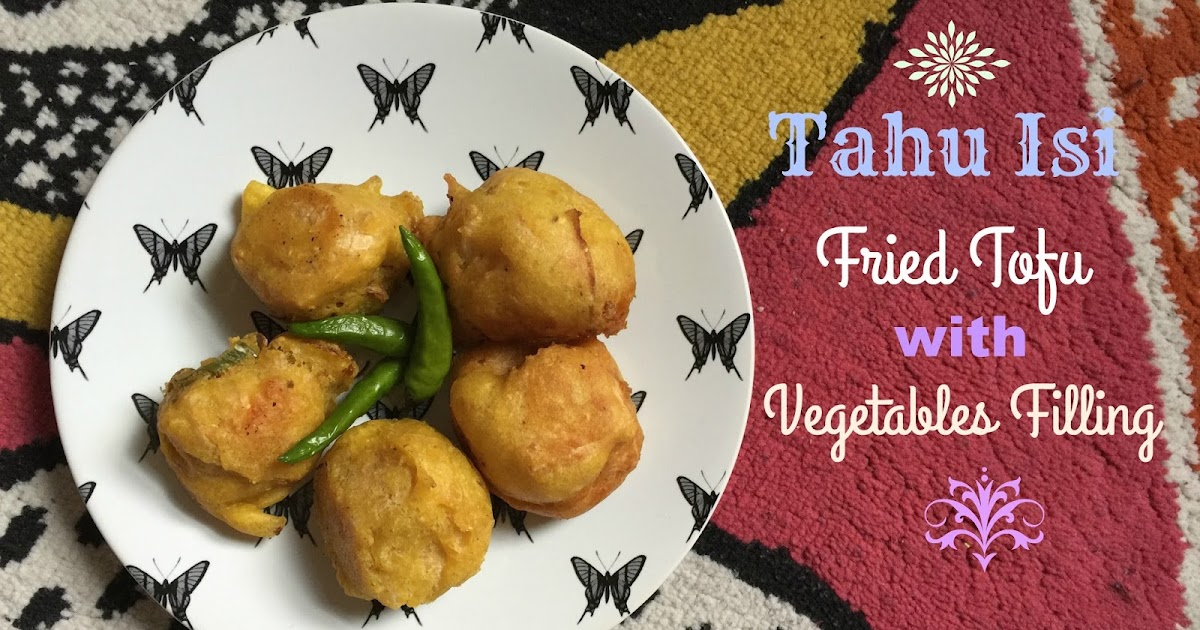 Tahu Isi Tofu Fritters With Vegetables Filling My Purple World