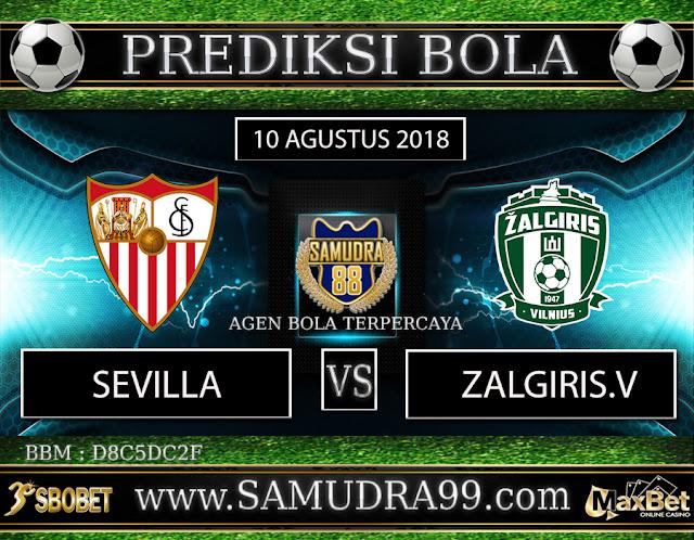 PREDIKSI TEBAK SKOR JITU SEVILLA VS ZALGIRIS VILNIUS 10 AGUSTUS 2018