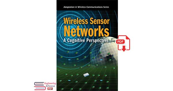 Wireless Sensor Networks A Cognitive Perspective by Mohamed Ibnkahla