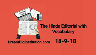 The Hindu Editorial With Important Vocabulary(18-9-18)-Dream Big Institution