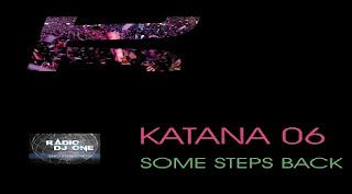 Katana 6 - Some Steps Back @ Radio DJ ONE