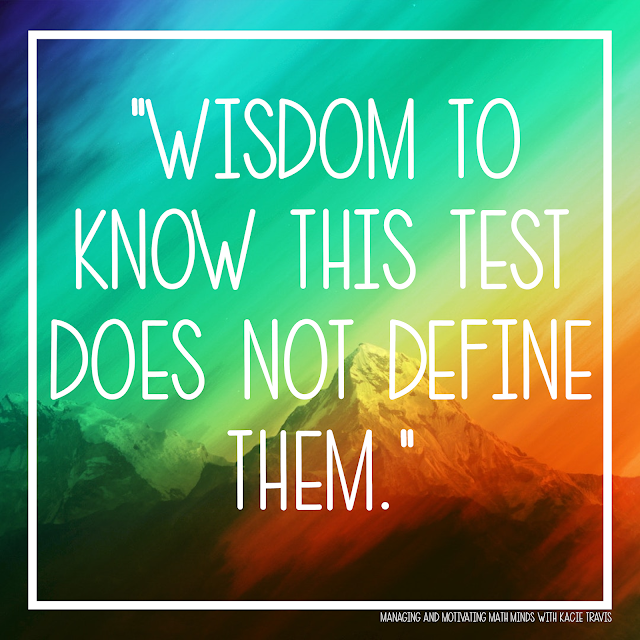 Lord, give my students wisdom to know this test does not define them.