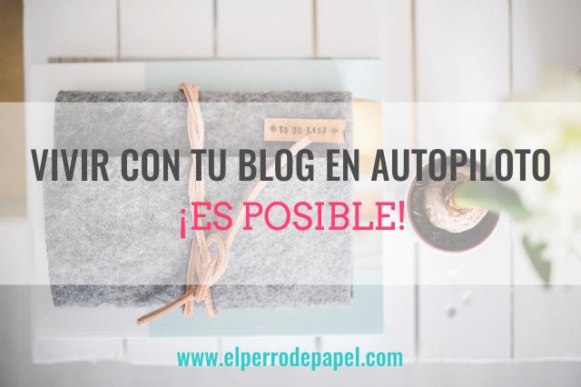 Tomarte una semana de descanso con tu blog en autopiloto es posible