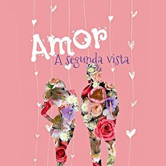 Amor a Segunda Vista: El amor golpea dos veces - Karina Rolón Reyes [Pdf]