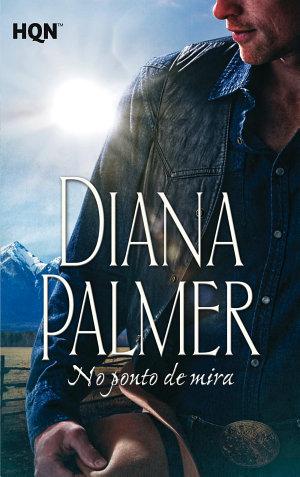No ponto de mira - Diana Palmer