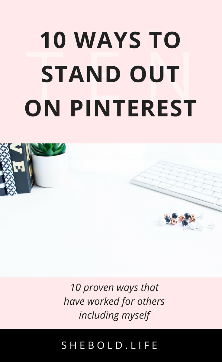 Ways to stand out on pinterest through 10 proven ways! Check it out and tell me what you think!