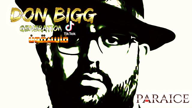 DON-BIGG - GENERATION-TIK-TOK-paraice-lyrics