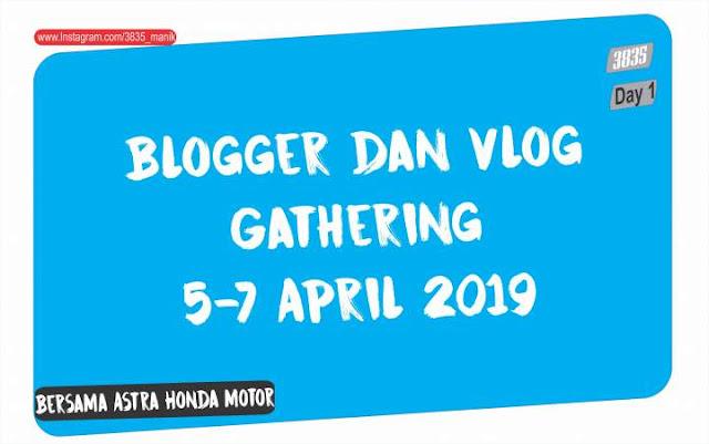 Blog dan Vlog Gathering Yogyakarta April 2019 Bersama AHM day 1