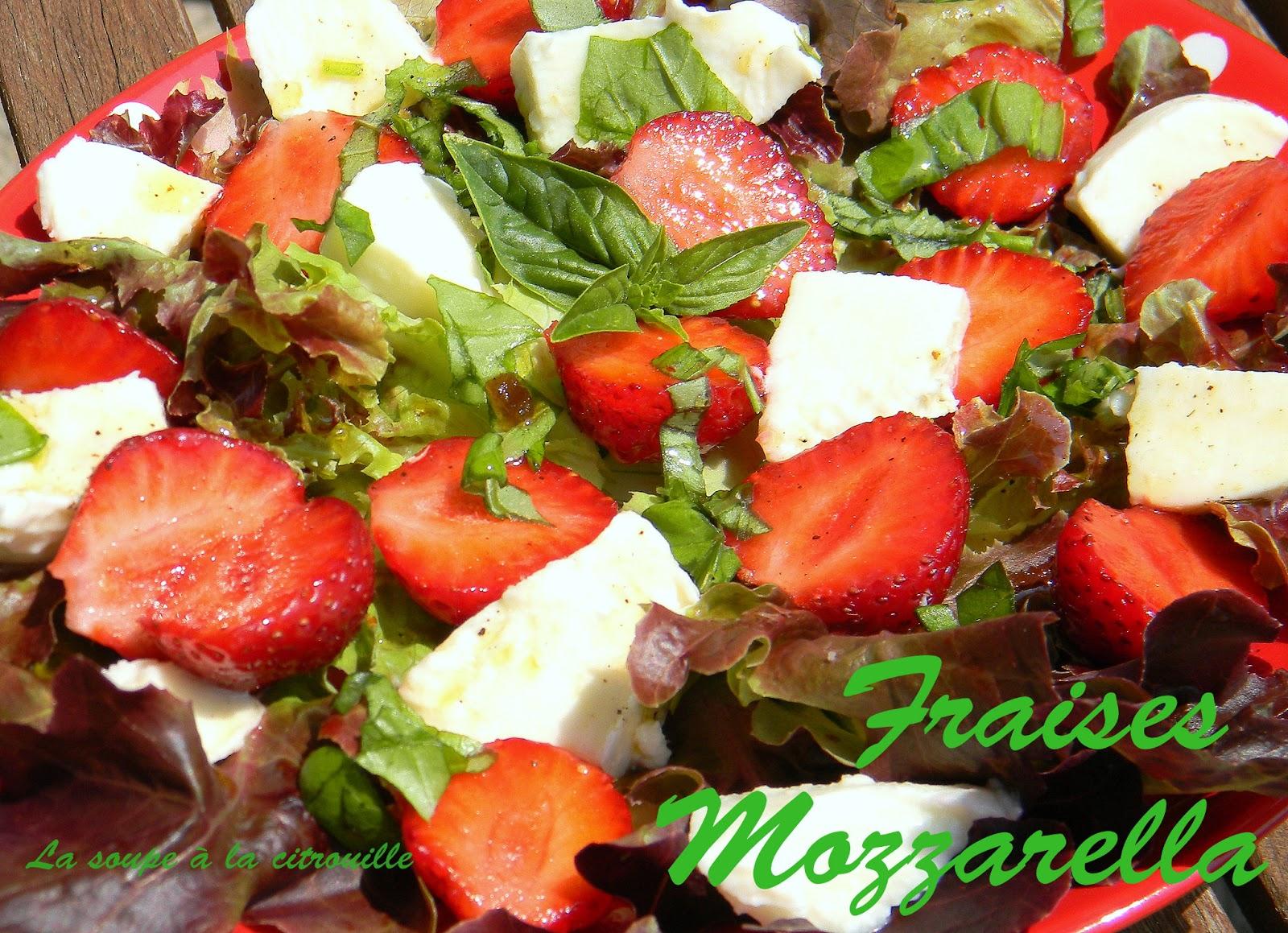 la soupe 224 la citrouille salade de fraises mozzarella au basilic