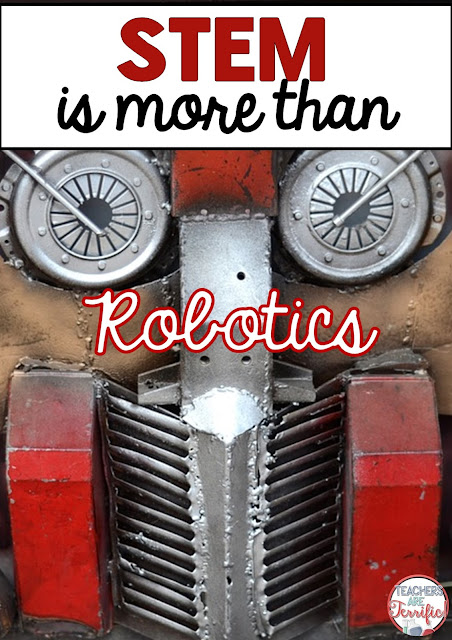 STEM in the Elementary classroom is about more than robotics.Check this blog post for more about that topic!
