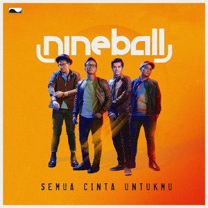Nineball - Semua Cinta Untukmu