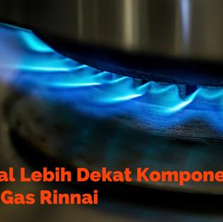 Mengenal Lebih Dekat Komponen Kompor Gas Rinnai