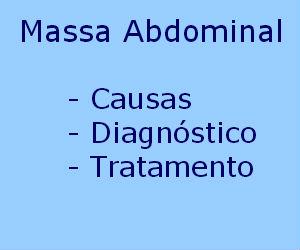 Massa abdominal causas sintomas diagnóstico tratamento