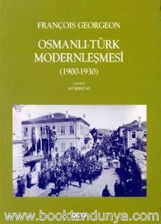François Georgeon - Osmanlı Türk Modernleşmesi 1900-1930