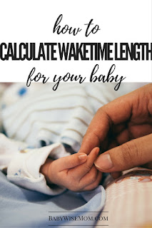 How To Calculate Waketime Length for your Baby