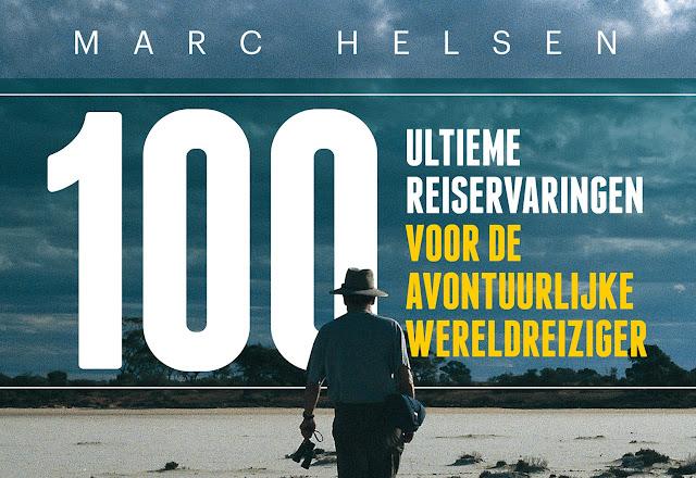 [REVIEW] 100 ULTIEME REISERVARINGEN VOOR DE AVONTUURLIJKE WERELDREIZIGER - MARC HELSEN
