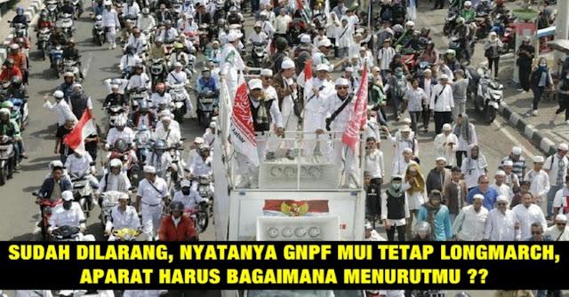 Sudah Dilarang, GNPF Mui Nyatanya Tetap Gelar Aksi Longmarch !!