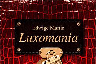 Lundi Librairie : Luxomania - Edwige Martin